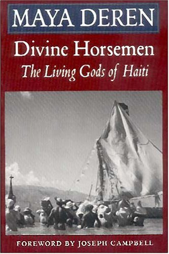 Divine Horsemen: The Living Gods of Haiti 9780914232636