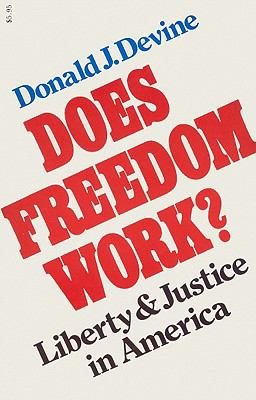 Does Freedom Work?: Liberty and Justice in America 9780916054564