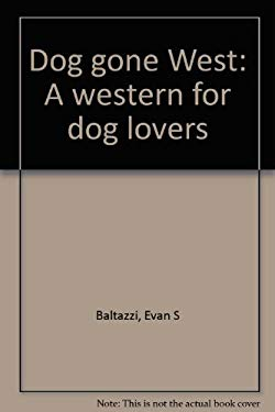 Dog gone West: A western for dog lovers
