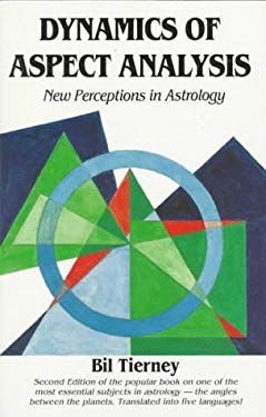 Dynamics of Aspect Analysis: New Perspections in Astrology 9780916360566