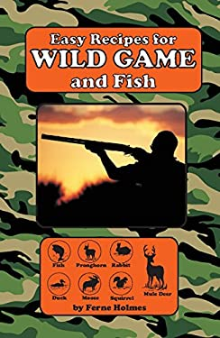 Easy Recipes for Wild Game & F 9780914846345