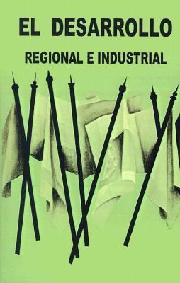 El Desarrollo Regional E Industrial 9780910436465