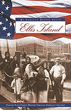 Ellis Island: Tracing Your Family History Through America's Gateway 9780916489953