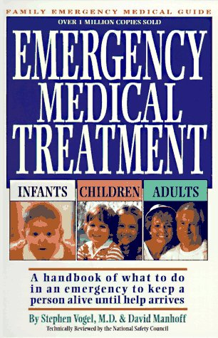Emergency Medical Treatment Infants Children Adults: A Handbook of What to Do in an Emergency to Keep a Person Alive Until Help Arrives 9780916363109