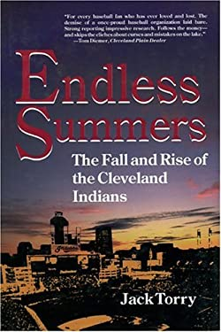 Endless Summers: The Fall and Rise of the Cleveland Indians 9780912083834