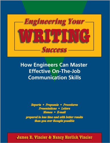 Engineering Your Writing Success:: How Engineers Can Master Effective On-The-Job Communication Skills 9780912045900