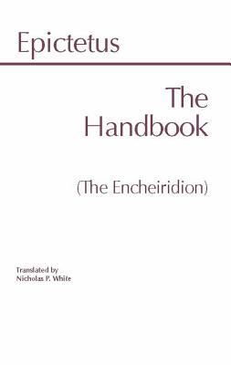 epictetus his handbook Buy the handbook (the encheiridion) (hpc philosophical classics series) by epictetus, white (isbn: 8601420794450) from amazon's book store from the introduction: stoic philosophy, of which epictetus (c ad 50--130) is a representative, began as a recognizable movement around 300 bc its founder was zeno of.