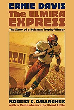 Ernie Davis, the Elmira Express: The Story of a Heisman Trophy Winner 9780910155755