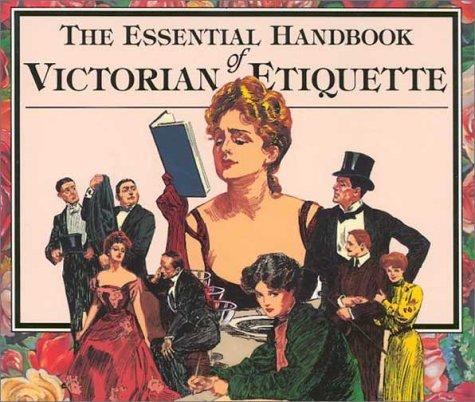 Essential Handbook of Victorian Etiquette 9780912517124