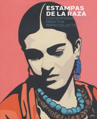 Estampas de La Raza: Contemporary Mexican American Prints from the Romo Collection