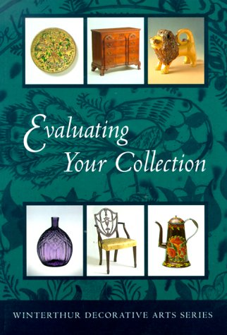Evaluating Your Collection Evaluating Your Collection Evaluating Your Collection Evaluating Your Collection Evaluating Your: The 14 Points of Connoiss 9780912724508