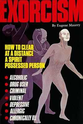 Exorcism: How to Clear at a Distance a Spirit Possessed Person 9780914918882