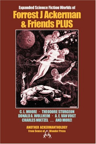 Expanded Science Fiction Worlds of Forrest J Ackerman & Friends Plus 9780918736260