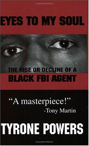 Eyes to My Soul: The Rise or Decline of a Black FBI Agent 9780912469331