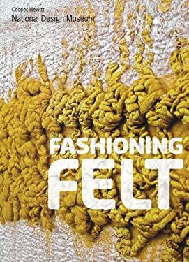 Fashioning Felt 9780910503891