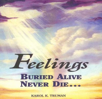 Feelings Buried Alive Never Die 9780911207071