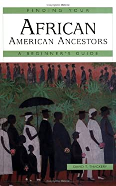 Finding Your African American Ancestors: A Beginner's Guide 9780916489908