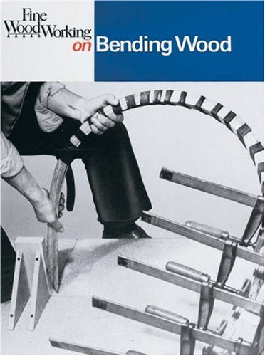 Fine Woodworking on Bending Wood: 35 Articles 9780918804297