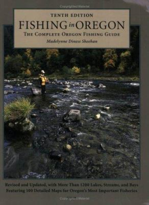 Fishing in Oregon: The Complete Oregon Fishing Guide 9780916473150