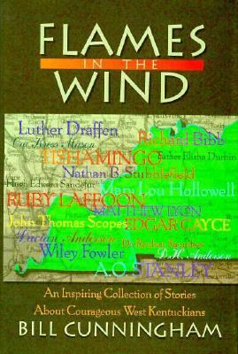 Flames In The Wind: An Inspiring Collection of Stories About Courageous Kentuckians 9780913383520