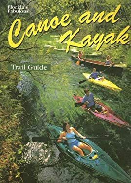 Florida's Fabulous Canoe and Kayak Trail Guide 9780911977257