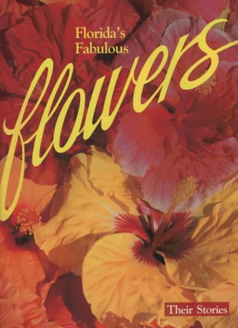 Florida's Fabulous Flowers: Their Stories 9780911977011