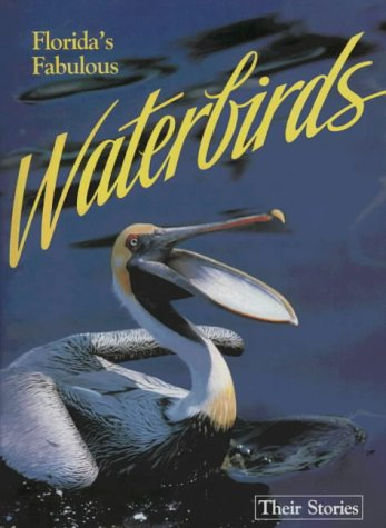 Florida's Fabulous Waterbirds: Their Stories 9780911977004