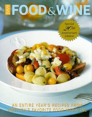 Food & Wine: The Complete Collection of Recipes from the 1998 Issues of America's Favorite Food Magazine 9780916103521