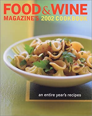 Food & Wine Magazine's 2002 Cookbook: An Entire Year's Recipes 9780916103729