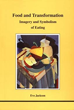 Food and Transformation: Imagery and Symbolism of Eating 9780919123755