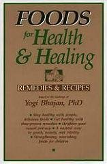 Foods for Health and Healing: Remedies and Recipes: Based on the Teachings of Yogi Bhajan 9780913852156