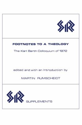 Footnotes to a Theology: The Karl Barth Colloquium of 1972 9780919812024