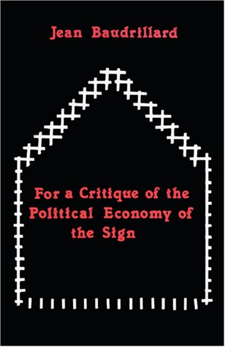 For a Critique of the Political Economy of the Sign 9780914386247