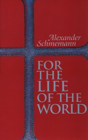 For the Life of the World: Sacraments and Orthodoxy 9780913836088
