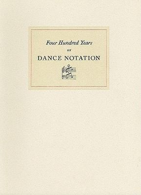 Four Hundred Years of Dance Notation 9780910672047