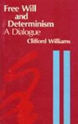 Free Will and Determinism: A Dialogue 9780915144785