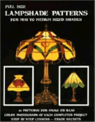 Full Size Lampshade Patterns: 22 Patterns for Swag or Base 9780919985001