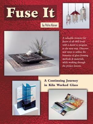 Fuse It: A Continuing Journey in Kiln Worked Glass 9780919985520