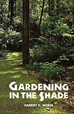 Gardening in the Shade 9780917304163
