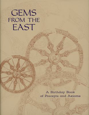 Gems from the East: A Birthday Book of Precepts and Axioms 9780911500127