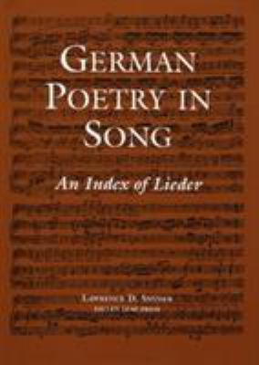 German Poetry in Song: An Index of Lieder [With Paperback Book] 9780914913320
