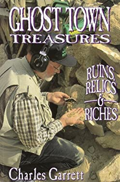 Ghost Town Treasures: Ruines Relics and Riches 9780915920853