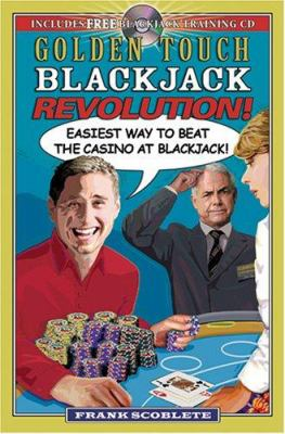 Golden Touch Blackjack Revolution!: Easiest Way to Beat the Casino at Blackjack [With Blackjack Training CD]