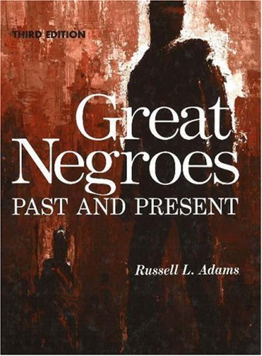 Great Negroes: Past and Present: Volume One 9780910030083
