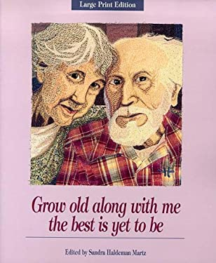 Grow Old Along with Me: The Best is Yet to Be 9780918949967