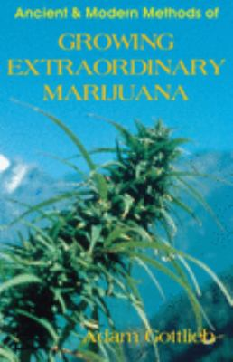 Growing Extraordinary Marijuana: Second Edition 9780914171942