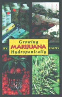 Growing Marijuana Hydroponically 9780914171546
