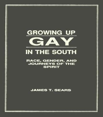Growing Up Gay in the South 9780918393791