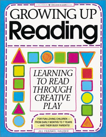 Growing Up Reading: Learning to Read Through Creative Play 9780913589731