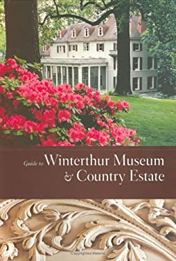Guide to Winterthur Museum & Country Estate 9780912724652